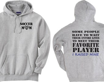 Soccer mom shirt.  Favorite Player.  Hoodie sweatshirt in white or gray.