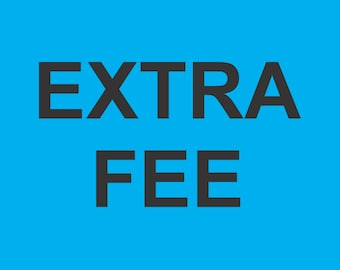 Extra fee for changes