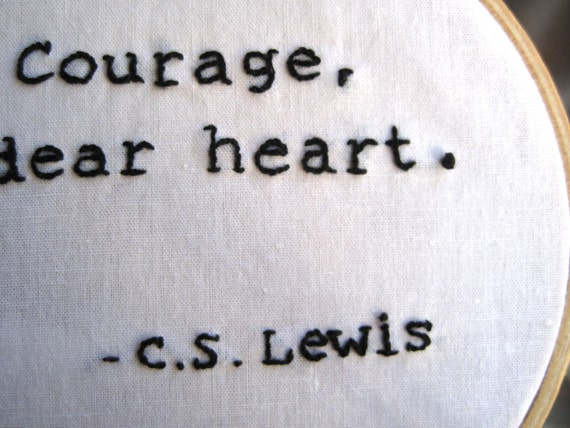 courage dear heart cs lewis narnia quote by theflutistsews
