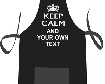 Custom Keep Calm Apron / Add your Own Text / Kitchen /BBQ Gift / Chef / Cook (Free Shipping)