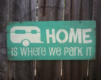 Home Is Where We Park It Sign Camper Camping Decor