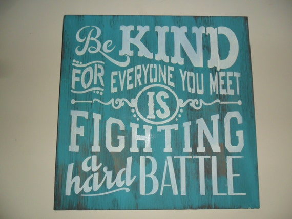 Be Kind Sign - Inspirational Sign - Compassion Saying, 150/125