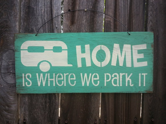 Home Is Where We Park It Sign Camper Sign Camping Sign