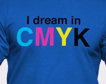 I Dream in CMYK T-Shirt