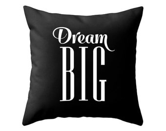 Dream big throw pillow dream big cushion Black typography pillow Black and white pillow Motivational cushion motivational throw pillow