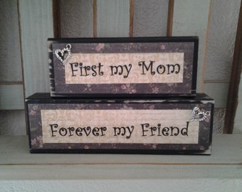 First my mom...forever my friend wood block sign