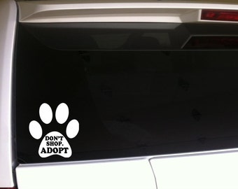 "Animal Adoption Car Decal 6"" Vinyl Sticker Don't Shop Adopt Pets Animals Rescue Shelter Humane Society Dogs Cats"