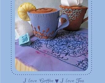 I love Coffee and Tea felt cup PDF pattern