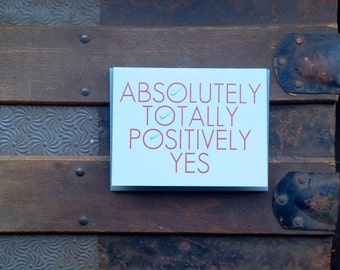 absolutely positively yes letterpress card