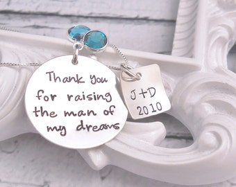 Personalized Wedding, Thank you for raising the man of my dreams, Hand Stamped, Sterling silver, Mother of the Groom, Mothers Day gift