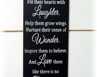 I will let them be little fill their hearts with laughter help them grow wings... wood sign
