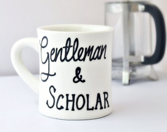 Funny Coffee Mug for Men, diner mug, gentleman scholar, Class of 2017, statement mug, quote mug, teacher mug, funny coffee mug for work
