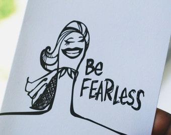Be Fearless / Peety Notecard