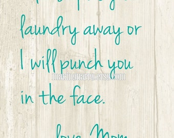 Please Put Your Laundry Away Humorous 8 x 10 or 5 x 7 Art Print