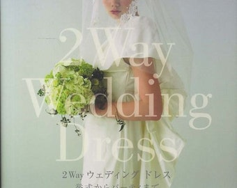 2way Wedding Dress - Japanese Sewing Pattern Book for Women - Yukinori Morinaga - B1221