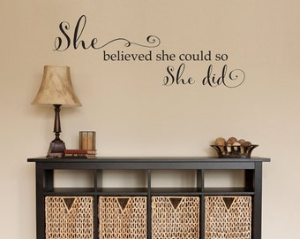 She believed Wall Decal - She believed she could so she did - She Quote - Medium