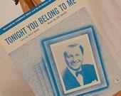 Tonight You Belong To Me, Piano Music, Sheet Music, 1926, Renewed 1953, Billy Rose, Lee David, Lawrence Welk