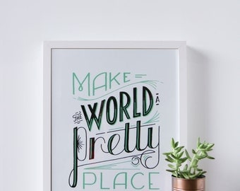 Make the World a Pretty Place Art Print