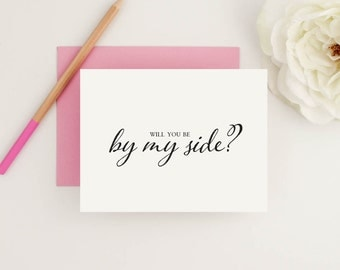 Will you be by my side, Bridal Party Card, Will you be my bridesmaid, Simple and Elegant