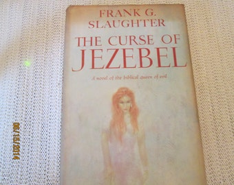 Vintage Hardcover Book, The Curse of Jezebel, Frank G Slaughter, Doubleday and Co Publishers, Printed in the USA, Fiction Reading