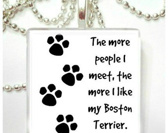 The more people I meet, the more I like my Boston Terrier Glass Pendant