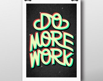 Do More Work - Giclée Print by Tim Easley