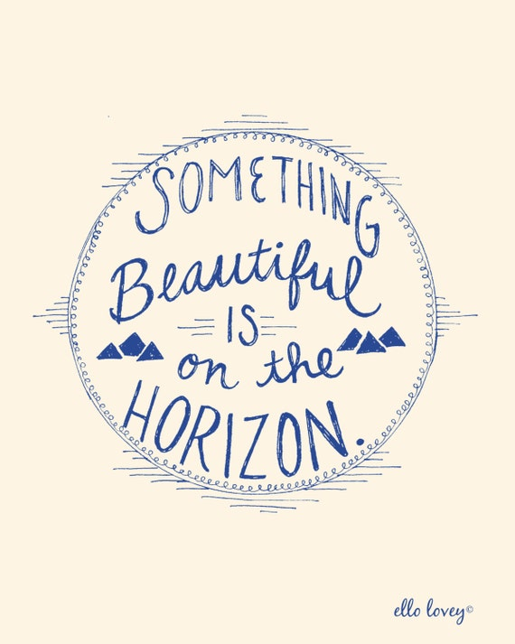 Something Beautiful is on the Horizon in Blue - Art Print -8x10