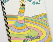 Oh The Place You'll Go SEUSS notebook JOURNAL Upcycled Recycled and Earth Friendly - Cover Only -Spiral