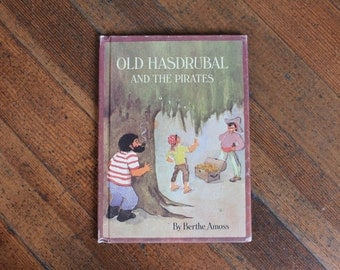 Vintage Children's Book - Old Hasdrubal and the Pirates by Berthe Amoss - Parents Magazine Press (1971)