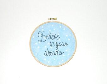 believe in your dreams embroidery hoop wall art