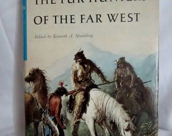 Vintage Book The Fur Hunters of the Far West by Alexander Ross 1956 Illustrated First Edition  Fur Trade Alaska Historical Frontier Life