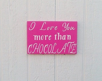 I Love You More Than Chocolate Sign Wood Hand Painted