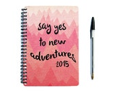 2015 / 2016 Planner - Say Yes To New Adventures - 18 or 12 Month Daily Student Agenda Weekly College Motivational Pink Travel Chevron