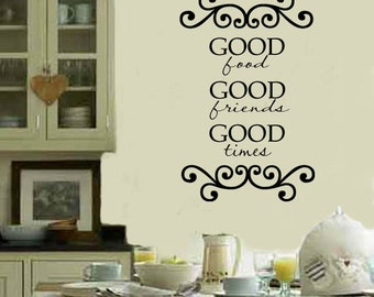 Good Food Good Friends Good Times Family Home Kitchen Vinyl Wall Lettering Decal