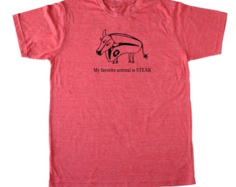 """Mens """"My favorite animal is steak"""" Foodie T-shirt in many colors and sizes"""
