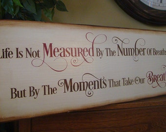Life Is Not Measured By The Number Of Breaths Primitive Wooden Sign