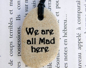 We are all mad here, Alice in Wonderland necklace,handmade pendant,mad hatter, Mad party, We are all mad here necklace, Alice necklace
