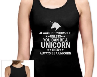 Always be yourself! unless you can be a unicorn Women's Tank Top Vest
