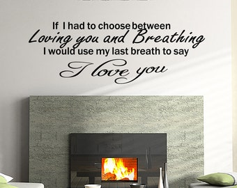 I Love You If I Had To Choose Breathing Quote Vinyl Wall Decal Decor Sticker (V11)