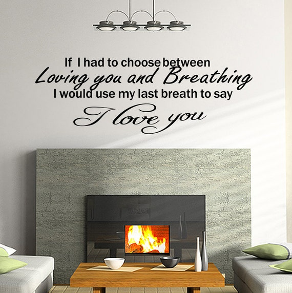 i love you if i had to choose breathing quote vinyl wall decal. Black Bedroom Furniture Sets. Home Design Ideas