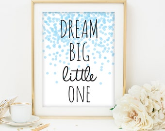 Dream big little one blue nursery print baby boy nursery art nursery decor children's wall art kids art blue nursery printable wall art