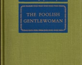 The Foolish Gentlewoman Vintage British Novel 1948