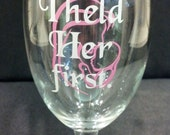 I Held her First, Mother of the Bride Gift 16 ounce Wine Goblet