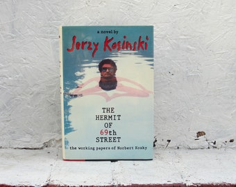 Jerzy Kosinski The Hermit Of 69th Street Stated First 1988 Hardcover Book with Dust Jacket.