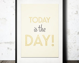 BUY 2 GET 1 FREE Typography Print, Inspirational Poster, Gold Black Poster, Girls Room, Wall Decor, Typography Wall Art - Today is The Day