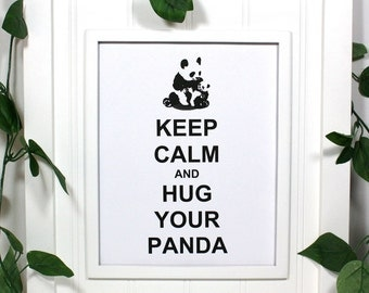 Panda Keep Calm Poster - 8 x 10 Art Print - Keep Calm and Hug Your Panda - Shown in White Matte - Buy 2 Posters, Get a 3rd Free