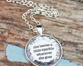 FREE SHIPPING - Glitter Quote Necklace - Silver Glitter Sparkles - She Leaves A Little Sparkle ...