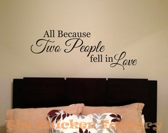 All because two people fell in love vinyl wall decal quote