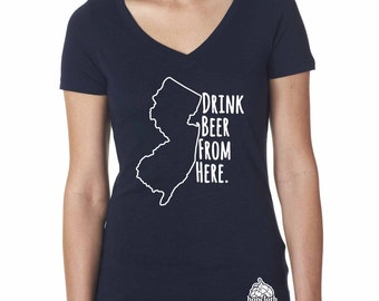 Craft Beer Shirt- New Jersey- NJ- Drink Beer From Here- Women's v-neck