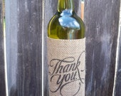 Thank You gift Personalized Burlap Wine and Bottle reusable slip on sleeve to fit on most bottles